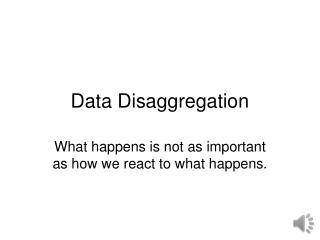 Data Disaggregation