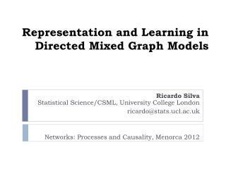 Representation and Learning in Directed Mixed Graph Models