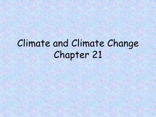 Climate and Climate Change Chapter 21