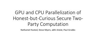 GPU and CPU Parallelization of Honest-but-Curious Secure Two-Party Computation