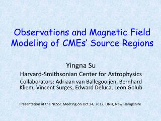 Observations and Magnetic Field Modeling of CMEs ' Source Regions