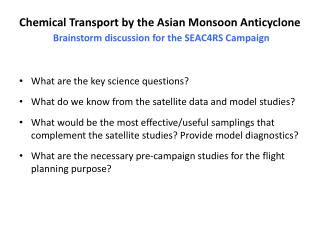 Chemical Transport by the Asian Monsoon Anticyclone Brainstorm discussion for the SEAC4RS Campaign