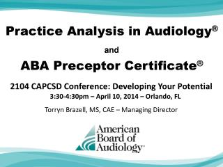 Practice Analysis in Audiology ® and ABA Preceptor Certificate ®