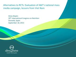 Alternatives to RCTs: Evaluation of A&T's national mass media campaign, lessons from Viet Nam