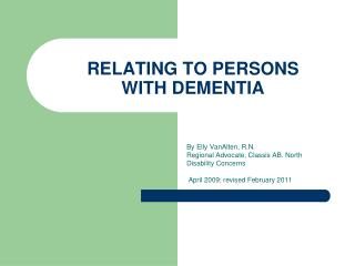 RELATING TO PERSONS  WITH DEMENTIA