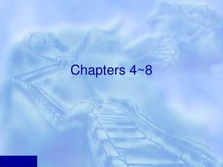 Chapters 4~8