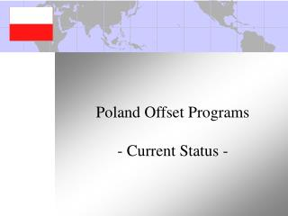 Poland Offset Programs - Current Status -
