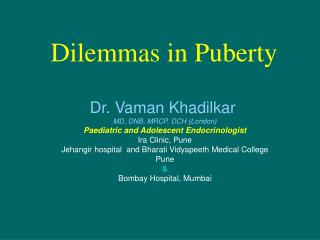 Dilemmas in Puberty