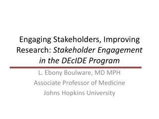 Engaging Stakeholders, Improving Research:  Stakeholder Engagement in the  DEcIDE  Program