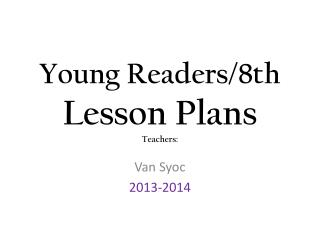 Young Readers/8th Lesson Plans Teachers: