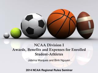 NCAA Division  I Awards, Benefits and Expenses for Enrolled  Student-Athletes