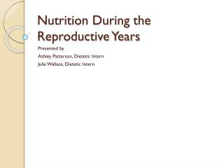 Nutrition During the Reproductive Years