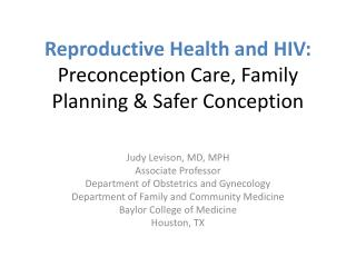 Reproductive Health and HIV:   Preconception Care, Family Planning & Safer Conception