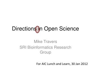 Directions in Open Science