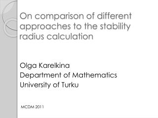 On comparison of different approaches to the stability radius calculation