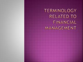 TERMINOLOGY RELATED TO FINANCIAL MANAGEMENT