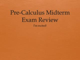 Pre-Calculus Midterm Exam Review