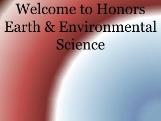 Welcome to Honors Earth & Environmental Science