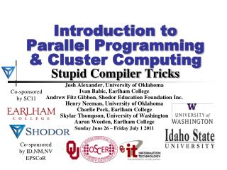 Introduction to Parallel Programming & Cluster Computing Stupid Compiler Tricks