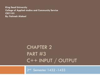 Chapter 2  part #3 C++ Input / Output