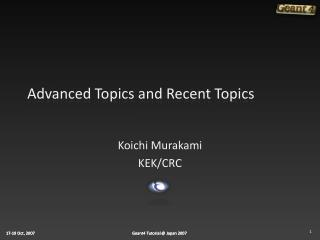 Advanced Topics and Recent Topics