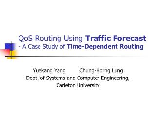 QoS  Routing Using  Traffic Forecast - A Case Study of  Time-Dependent Routing