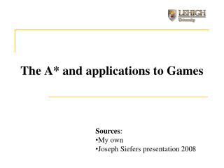 The A* and applications to Games