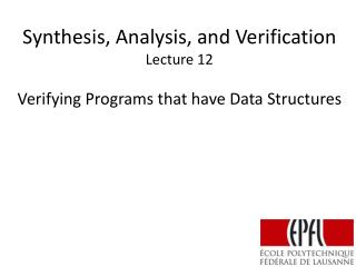 Synthesis, Analysis, and Verification Lecture  12