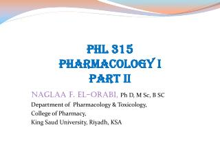 Naglaa  F. El- Orabi ,  Ph D, M Sc, B SC Department of  Pharmacology & Toxicology,