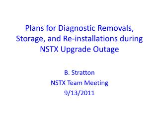 Plans for Diagnostic Removals, Storage, and Re-installations during NSTX Upgrade Outage