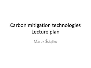 Carbon mitigation technologies Lecture plan