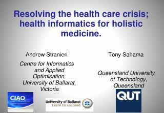 Resolving the health care crisis; health informatics for holistic medicine.