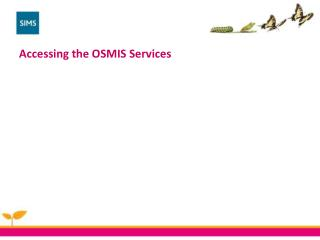 Accessing the OSMIS Services