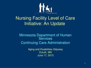 Nursing  Facility Level of Care Initiative: An  Update