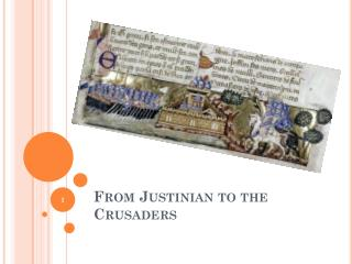 From Justinian to the Crusaders