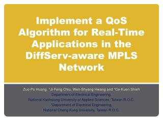 Implement a  QoS  Algorithm for Real-Time Applications in the DiffServ -aware MPLS Network