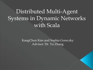 Distributed Multi-Agent Systems in Dynamic Networks with  Scala