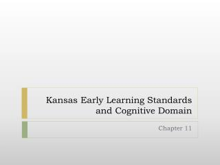 Kansas Early Learning Standards and Cognitive Domain