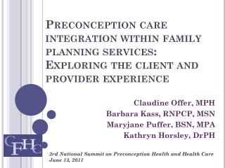 Claudine Offer, MPH Barbara Kass, RNPCP, MSN Maryjane Puffer, BSN, MPA Kathryn Horsley, DrPH