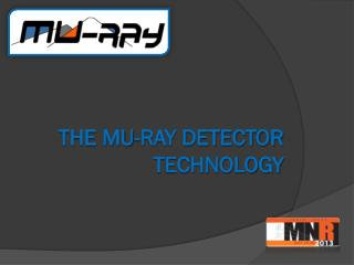 The Mu-ray Detector technology
