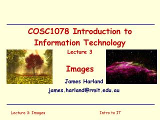 COSC1078 Introduction to Information Technology Lecture 3 Images