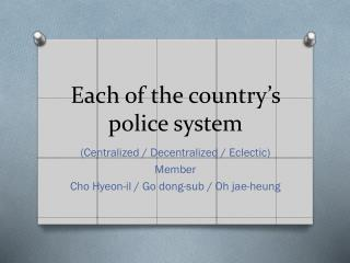 Each of the country's police system