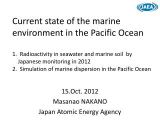 15.Oct. 2012 Masanao NAKANO Japan Atomic Energy Agency