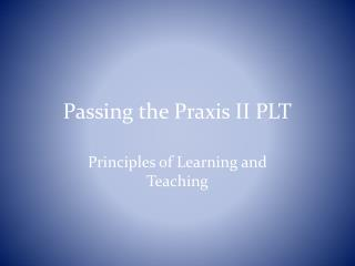 Passing the Praxis II PLT