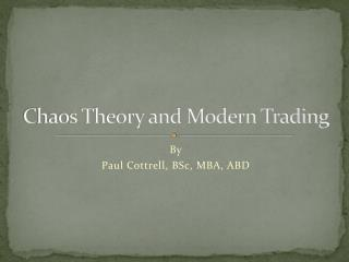 Chaos Theory and Modern Trading