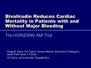 Bivalirudin  Reduces Cardiac Mortality in Patients with and Without Major Bleeding