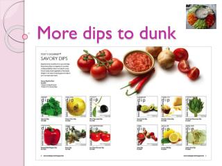 More dips to dunk