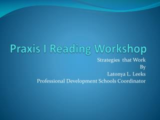 Praxis I Reading Workshop