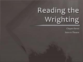 Reading the  Wrighting