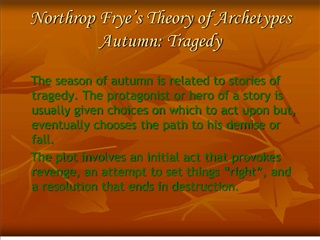 Northrop Frye's Theory of Archetypes Autumn: Tragedy